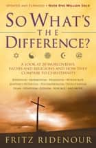 So What's the Difference ebook by Fritz Ridenour