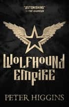 Wolfhound Empire ebook by Peter Higgins