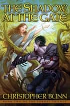 The Shadow at the Gate ebook by Christopher Bunn