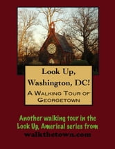 A Walking Tour of Georgetown ebook by Doug Gelbert