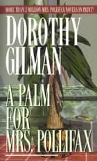 A Palm for Mrs. Pollifax ebook by Dorothy Gilman