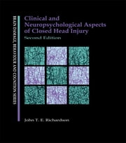 Clinical and Neuropsychological Aspects of Closed Head Injury ebook by Dr J Richardson