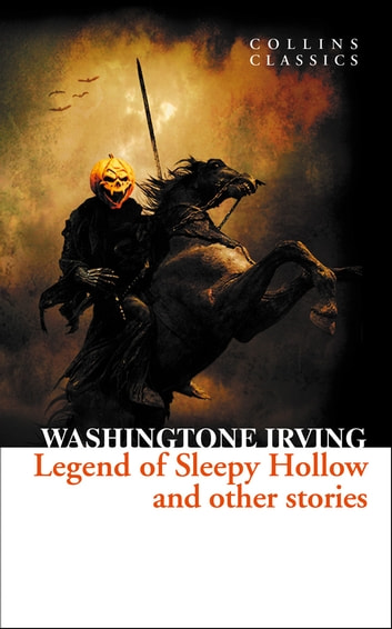 The Legend of Sleepy Hollow and Other Stories (Collins Classics) ebook by Washington Irving