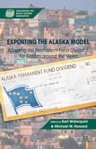 Exporting the Alaska Model - Adapting the Permanent Fund Dividend for Reform around the World ebook by K. Widerquist, M. Howard