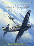 Aces of the 78th Fighter Group eBook by Thomas McKelvey Cleaver, Mr Chris Davey