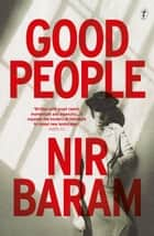 Good People ebook by Nir Baram,Jeffrey Green