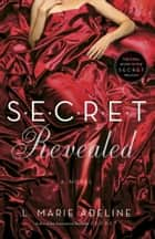 SECRET Revealed - A SECRET Novel ebook by L. Marie Adeline