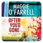 After You'd Gone audiobook by Maggie O'Farrell