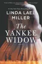 The Yankee Widow ebook by Linda Lael Miller