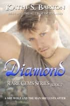 Diamond (Rare Gems Series) ebook by Kathi S Barton