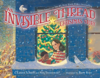 An Invisible Thread Christmas Story - A true story based on the #1 New York Times bestseller (with audio recording) ebook by Laura Schroff,Alex Tresniowski