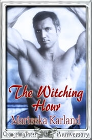 The Witching Hour ebook by Marteeka Karland