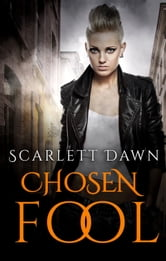 Chosen Fool ebook by Scarlett Dawn