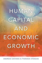 Human Capital and Economic Growth ebook by Andreas Savvides,Thanasis Stengos