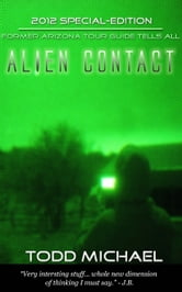 Alien Contact: 2012 Special-Edition ebook by Todd Michael