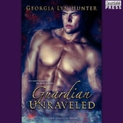 Guardian Unraveled - Fallen Guardians 3 audiobook by Georgia Lyn Hunter