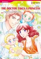 THE DOCTOR TAKES A PRINCESS - Harlequin Comics ebook by Leanne Banks, Miho Tomoi