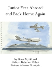Junior Year Abroad and Back Home Again ebook by Grace Myhill; Colleen Ballerino Cohen