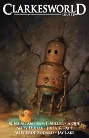 Clarkesworld Magazine Issue 129 ebook by Neil Clarke, Sam J. Miller, Nina Allan,...