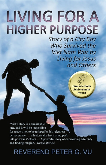 Living for a Higher Purpose ebook by Reverend Peter G. Vu