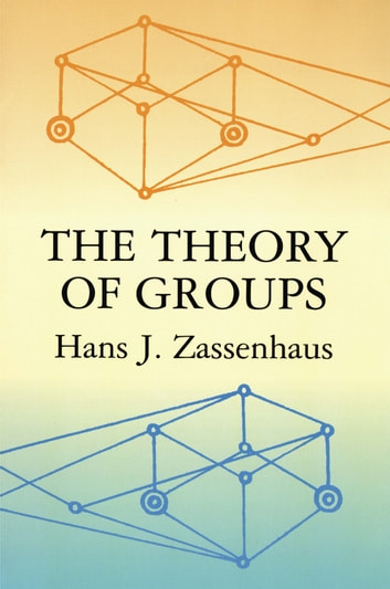 The Theory of Groups ebook by Hans J. Zassenhaus