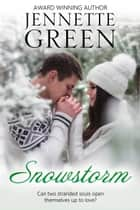 Snowstorm - (Christmas inspirational romance) ebook by Jennette Green