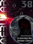 NEBULAR 38 - La mission des Techno-Clercs - Épisode ebook by Thomas Rabenstein