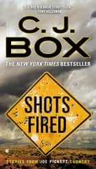 Shots Fired ebook by C. J. Box