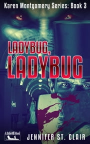 A Beth-Hill Novella: Karen Montgomery Series, Book 3: Ladybug Ladybug ebook by Jennifer St. Clair