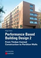 Performance Based Building Design 2 ebook by Hugo S. L. Hens