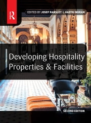 Developing Hospitality Properties and Facilities ebook by Josef Ransley,Hadyn Ingram