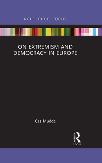 On extremism and democracy in europe ebook di cas mudde on extremism and democracy in europe ebook by cas mudde fandeluxe Choice Image