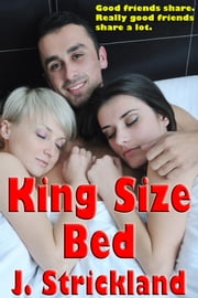 King Size Bed ebook by J. Strickland