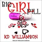 Big Girl Pill audiobook by KD Williamson