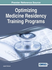 Optimizing Medicine Residency Training Programs ebook by Jayita Poduval