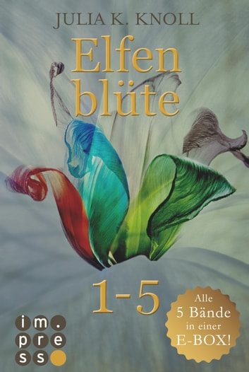 Elfenblüte. Alle fünf Bände in einer E-Box! ebook by Julia Kathrin Knoll