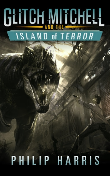 Glitch Mitchell and the Island of Terror - A Short Story ebook by Philip Harris