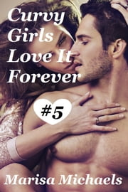 Curvy Girls Love It Forever ebook by Marisa Michaels