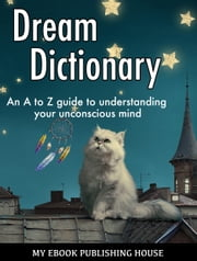 Dream Dictionary ebook by My Ebook Publishing House