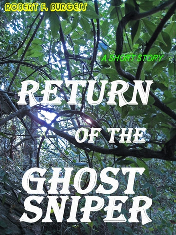 RETURN OF THE GHOST SNIPER ebook by Robert F. Burgess