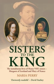 Sisters to the King ebook by Maria Perry