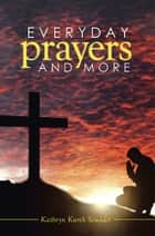 Everyday Prayers and More ebook by Kathryn Kurth Scudder