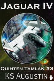 Jaguar IV - Quinten Tamlan #3 ebook by KS Augustin