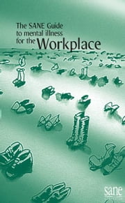 SANE Guide to Mental Illness for the Workplace ebook by SANE Australia