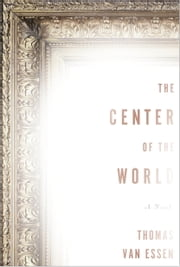 The Center of the World ebook by Thomas Van Essen