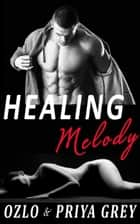 Healing Melody ebook by Priya Grey,Ozlo Grey
