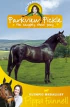 Parkview Pickle the Show Pony - Book 9 ekitaplar by Pippa Funnell, Jennifer Miles