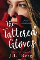 The Tattered Gloves ebook by J. L. Berg