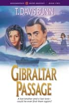 Gibraltar Passage (Rendezvous With Destiny Book #2) ebook by T. Davis Bunn
