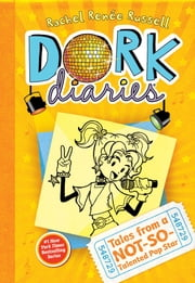 Dork Diaries 3 - Tales from a Not-So-Talented Pop Star ebook by Rachel Renée Russell,Rachel Renée Russell